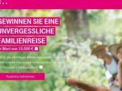 Telekom Familienreise Gewinnspiel 10.000 Euro Urlaub