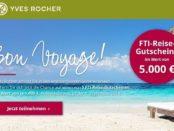 Yves Rocher Gewinnspiel 5.000 Euro FTI Reisegutscheine