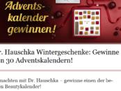 Dr Hauschka Wintergeschenke Gewinne 1 von 30 Adventskalender