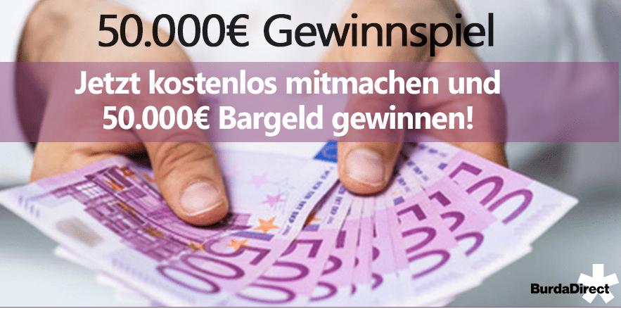 Geld Gewinnspiel: 50.000€ in Bar mit BurdaDirect gewinnen!