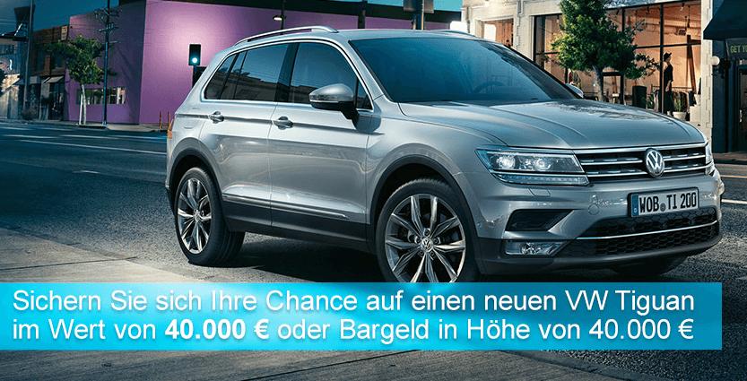AUTO Gewinnspiel: 40.000€ in Bar oder VW Tiguan (Wert: 40.000€) gewinnen!