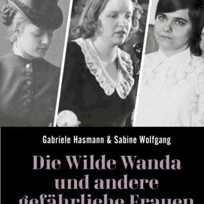 """Event-Magazin Gewinnspiel: Sichert euch 1 von 3 Büchern """"Die Wilde Wanda und andere gefährliche Frauen"""""""