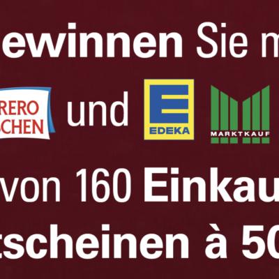 Ferrero Gewinnspiel: 50 Euro EDEKA Gutschein zu gewinnen