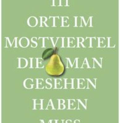 """55PLUS-Magazin Gewinnspiel: Reiseführer """"111 Orte im Mostviertel"""" zu gewinnen"""