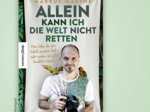 """Kaufland Gewinnspiel: Buch """"Allein kann ich die Welt nicht retten"""" zu gewinnen"""
